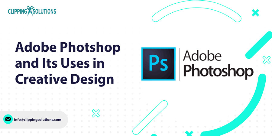 adobe photoshop and its uses in creative design